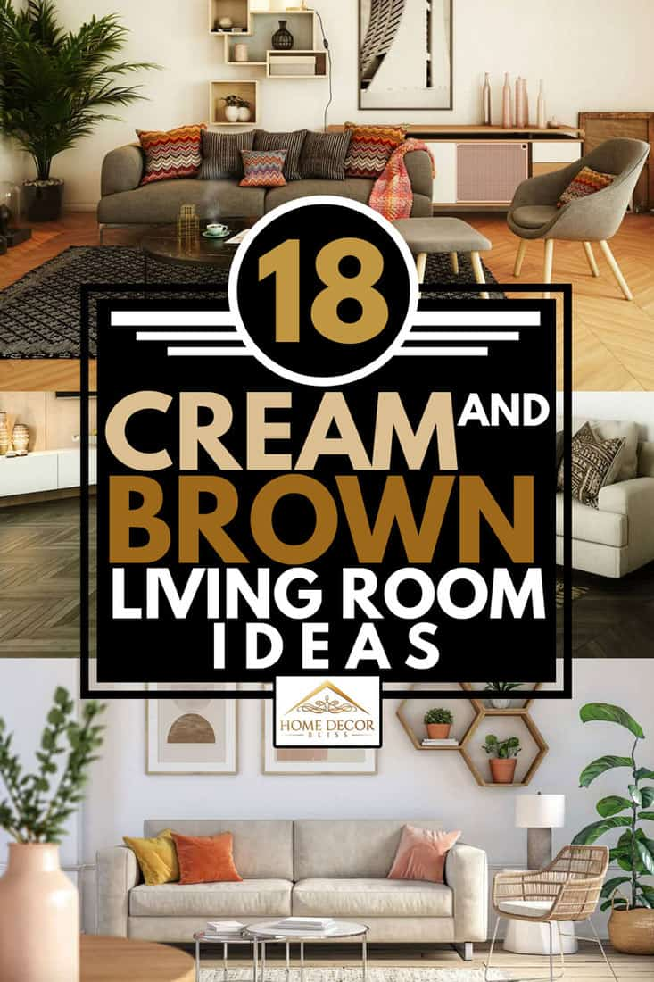 A COLLAGE OF THREE CREAM AND BROWN LIVNG ROOM IDEAS, 18 Cream and Brown Living Room Ideas