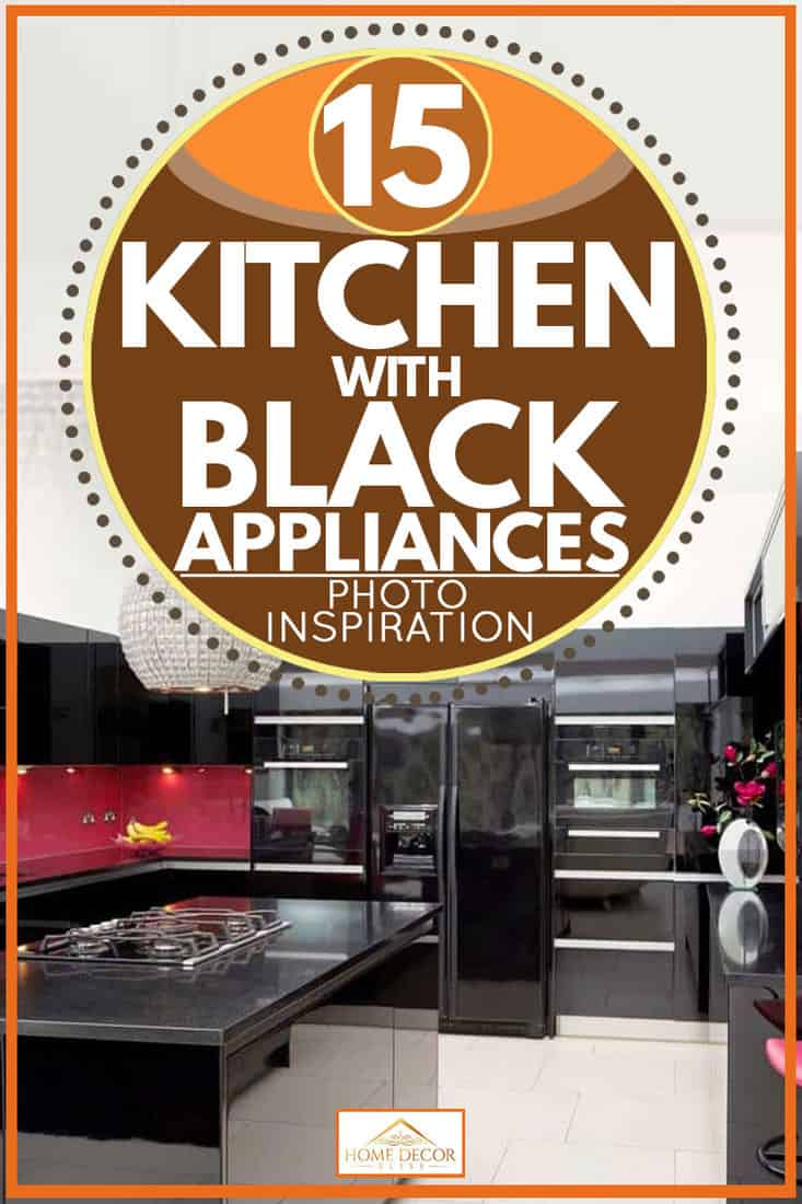 15 Kitchens With Black Appliances Photo Inspiration Home Decor Bliss