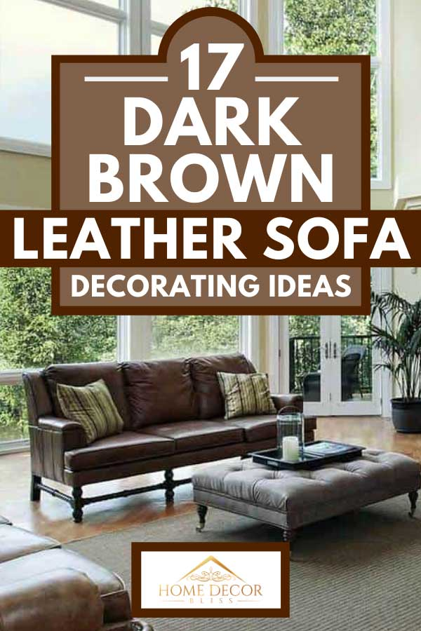17 Dark Brown Leather Sofa Decorating Ideas Home Decor Bliss