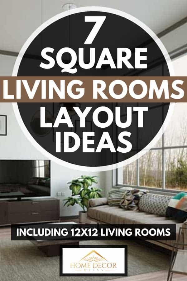 Apartment square living room with wide space, 7 Square Living Room Layout Ideas [Including 12x12 living rooms]