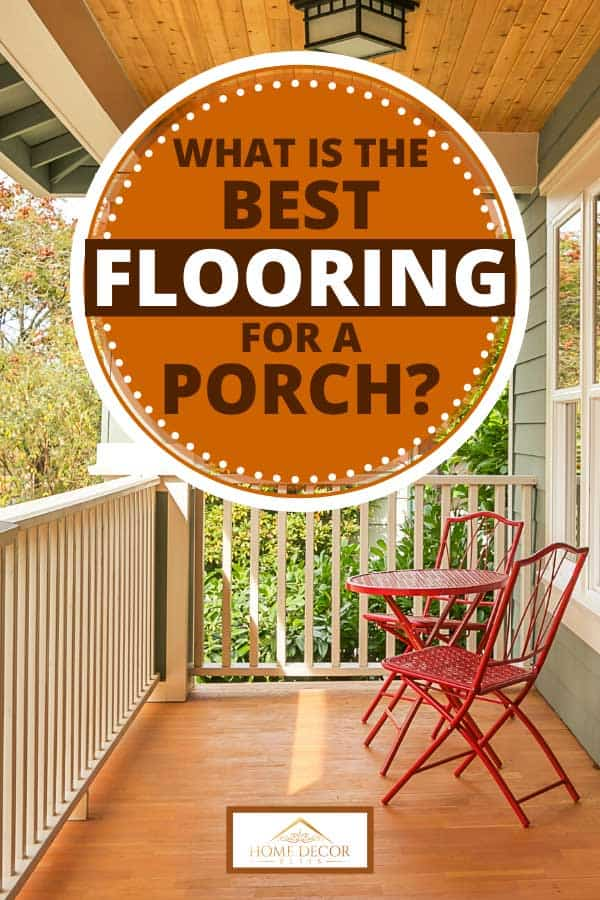 Front porch with parquet floor, red table and chairs, What Is the Best Flooring for a Porch?