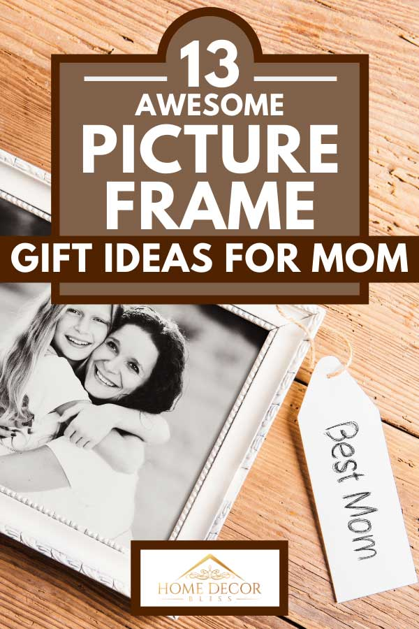 Photo of mother and daughter in picture frame shot on wooden background, 13 Awesome Picture Frame Gift Ideas For Mom