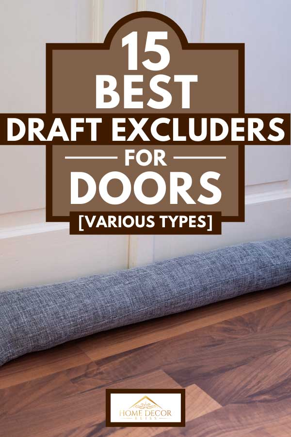 Draft excluder under door blocking cold air from traveling around, 15 Best Draft Excluders For Doors [Various types]