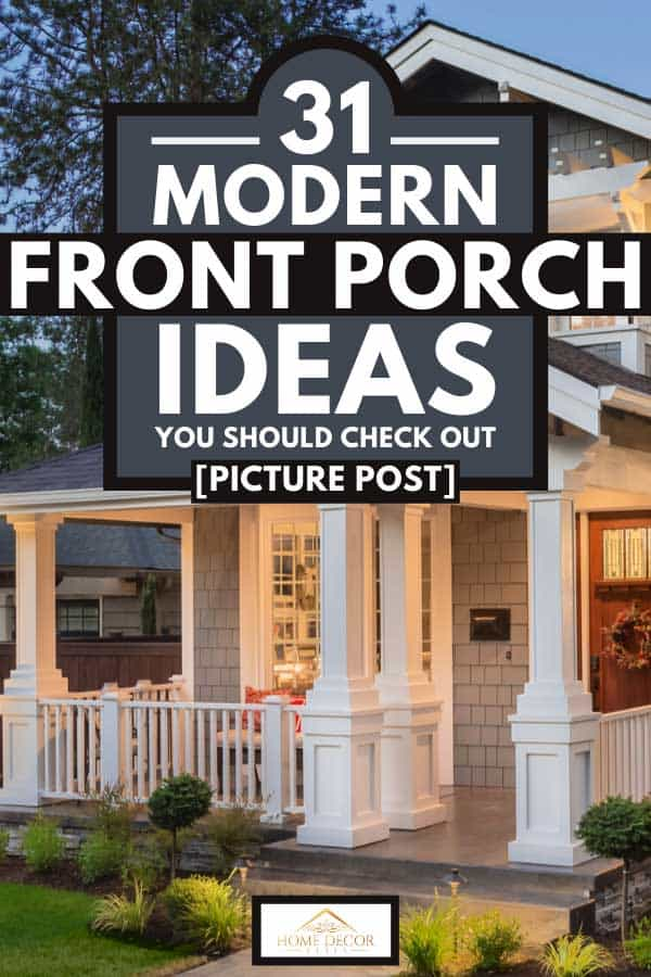 Front porch of a house with modern interior, 31 Modern Front Porch Ideas You Should Check Out [Picture Post]