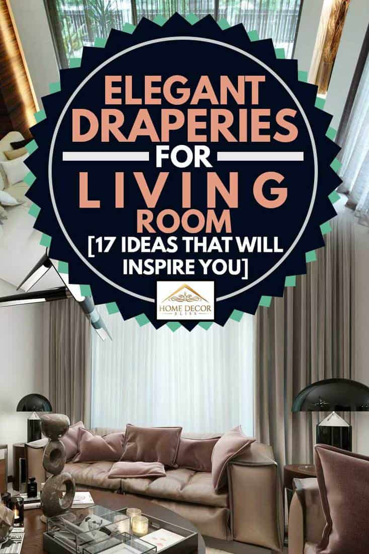 A collage of elegant draperies, Elegant Draperies For Living Room [17 Ideas That Will Inspire You]