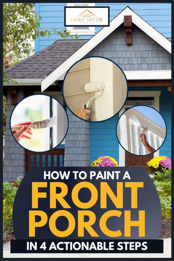 Collage of a persons hand painting with front porch of a blue house on the background, How to Paint a Front Porch in 4 Actionable Steps