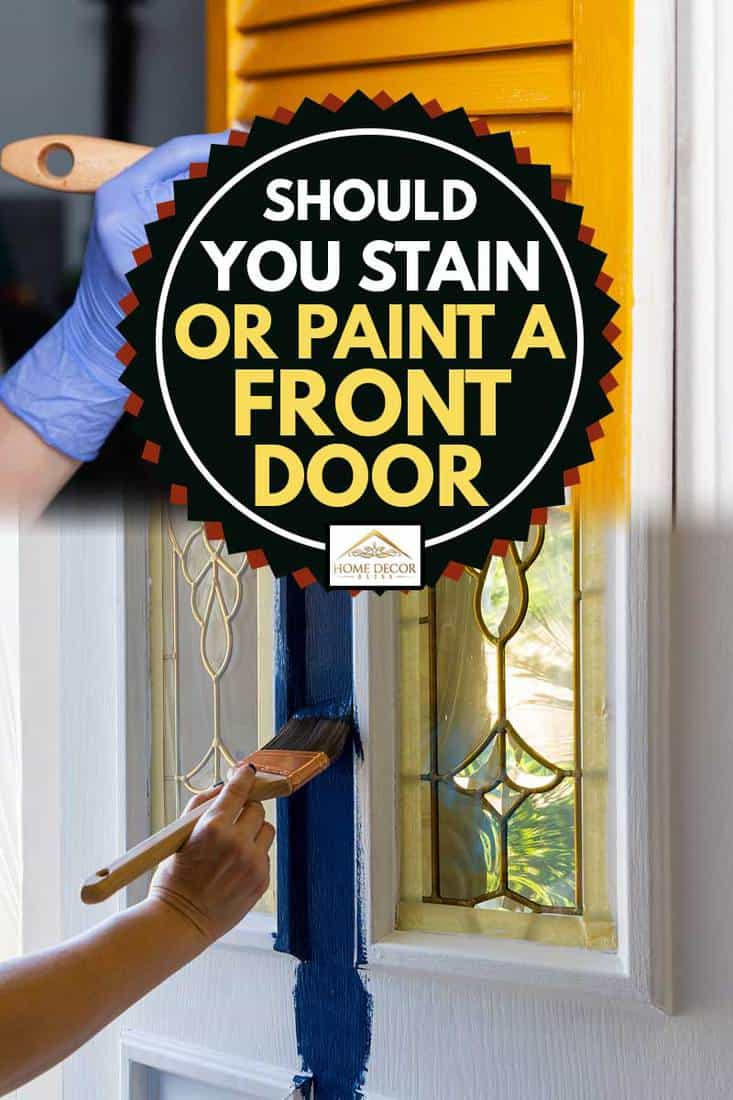 A collage of a female's hand holding Brush painting house front door with blue paint and orange paint at home do it yourself project, Should You Stain or Paint a Front Door?
