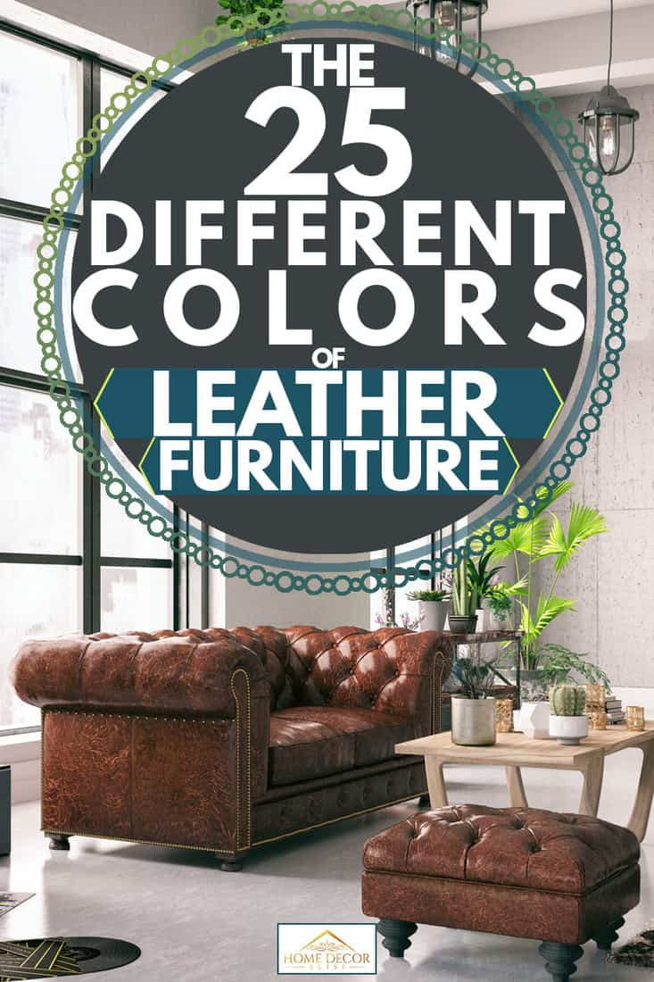 The 25 Different Colors Of Leather Furniture Home Decor Bliss