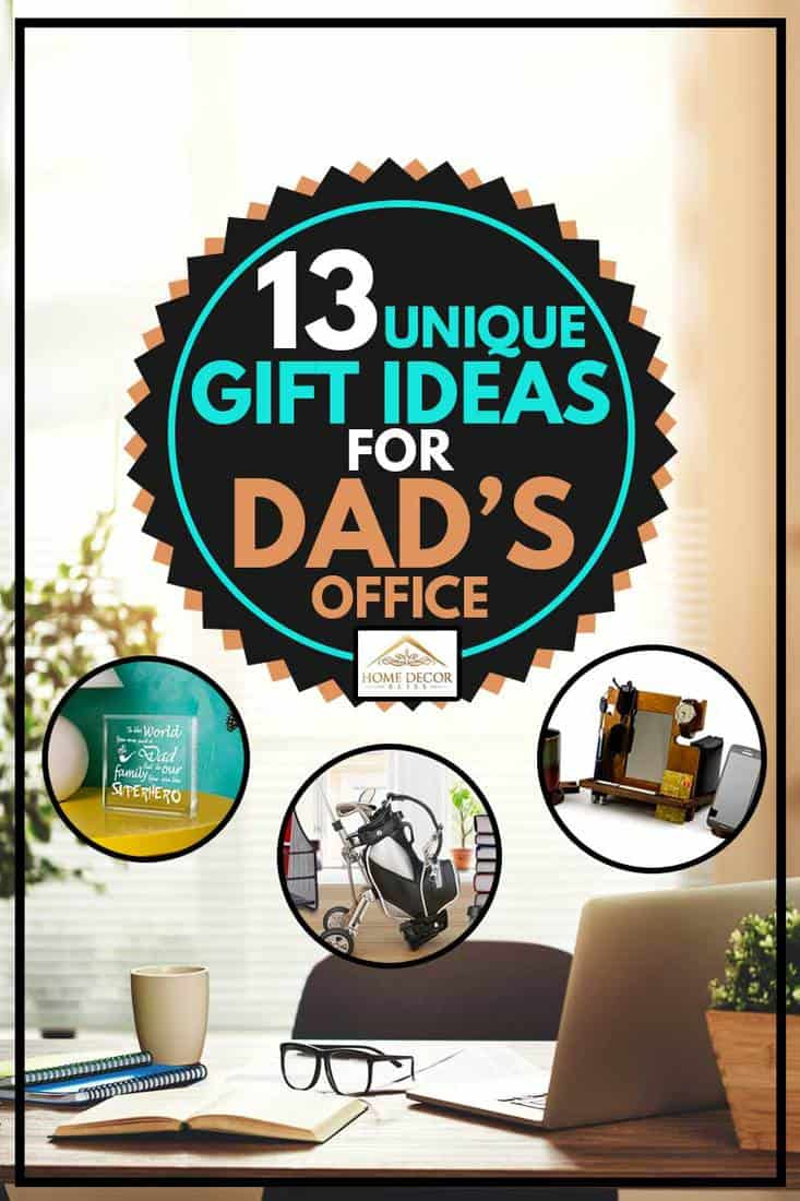 13 Unique Gift Ideas For Dad S Office Home Decor Bliss