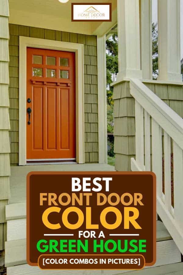 Best Front Door Color For A Green House Color Combos In Pictures Home Decor Bliss,How To Add Backsplash To Your Kitchen