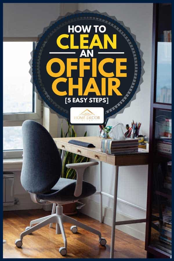 A room used as a home office with office chair and desk, How To Clean An Office Chair [5 Easy Steps]