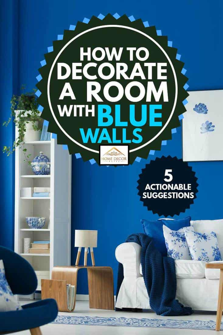 Trendy blue and white living room interior design, How to Decorate a Room With Blue Walls [5 Actionable Suggestions]