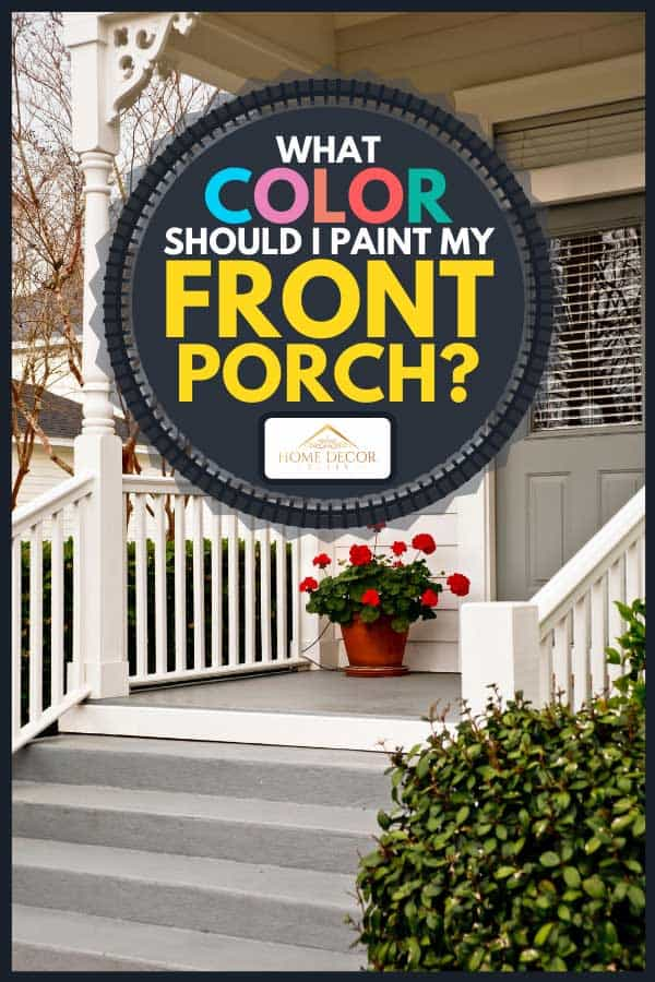 Front porch of a traditional American home, What Color Should I Paint My Front Porch?