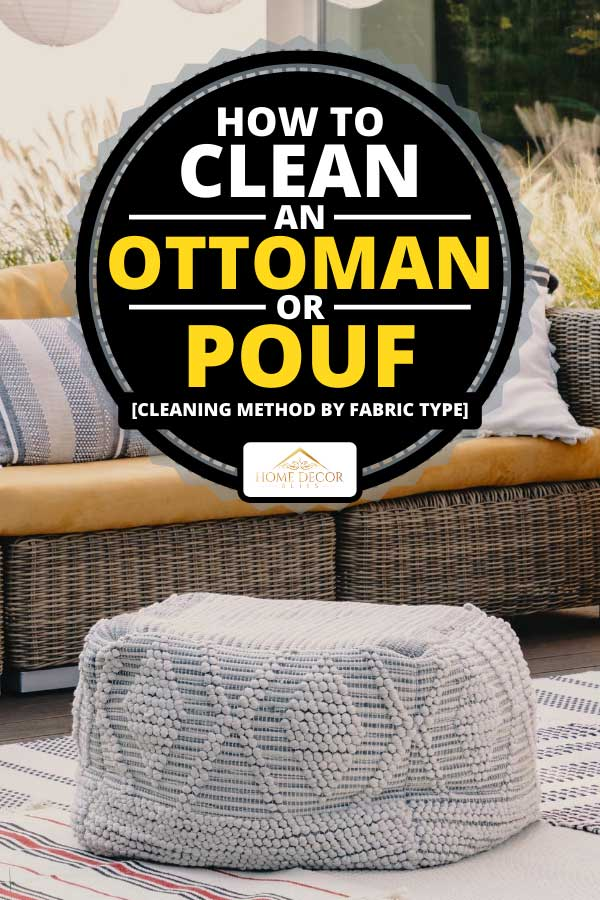 Pouf next to rattan couch on a terrace, How to clean an ottoman or pouf [Cleaning method by fabric type]
