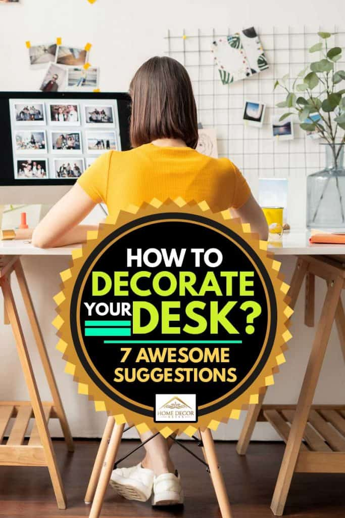 Rear view of young brunette female sitting on white chair in front of her desk with lots of decorations, How To Decorate Your Desk [7 Awesome Suggestions]