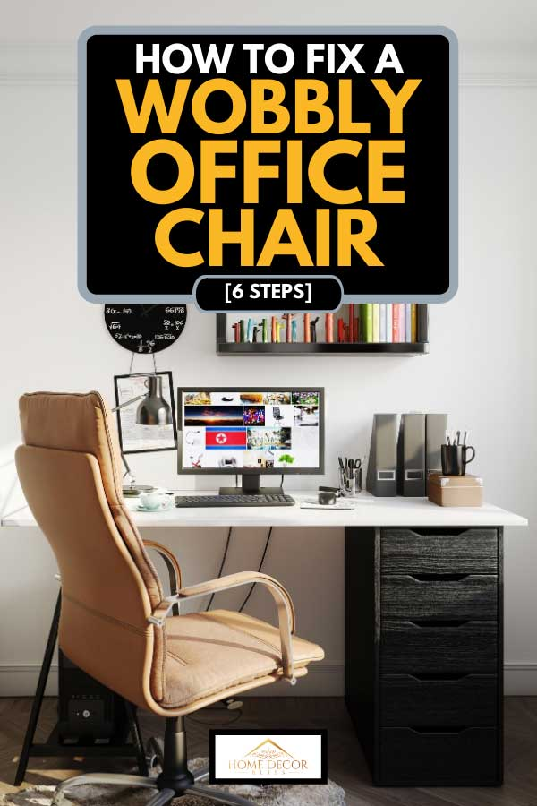 Scandinavian home office interior with office chair and desk, How To Fix A Wobbly Office Chair [6 Steps]