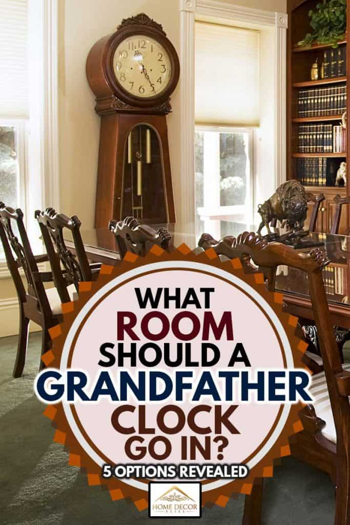 A formal dining room in an antique Victorian style home. What Room Should a Grandfather Clock Go In? [5 Options Revealed]