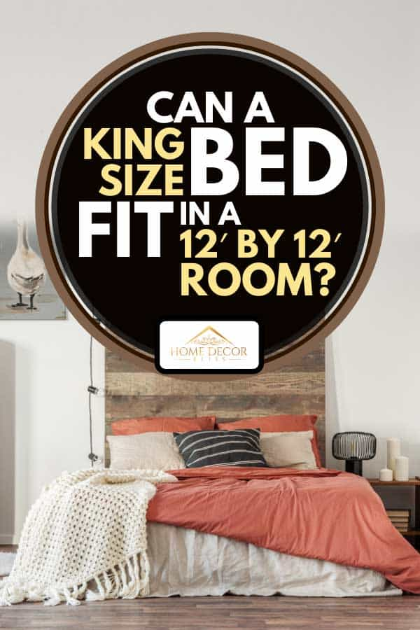 King size bed in a beautiful bedroom interior, Can A King Size Bed Fit In A 12' By 12' Room?