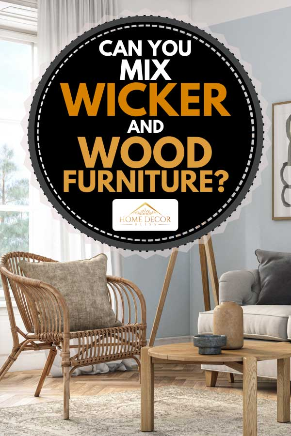 Living room interior with wicker and wooden furniture, Can You Mix Wicker And Wood Furniture? [Here's how to]