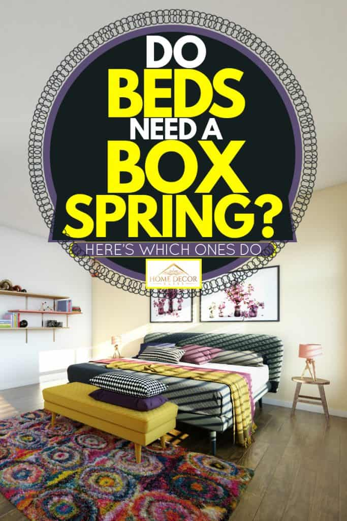 A cozy bedroom, Do Beds Need a Box Spring? [Here's Which Ones Do]
