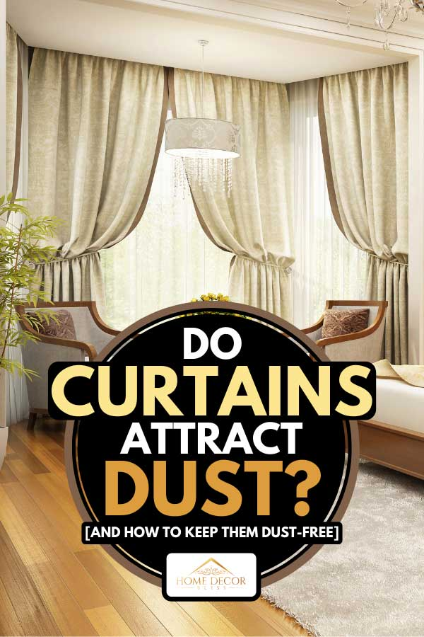 Bedroom window interior with classic style curtains, Do Curtains Attract Dust? [And How To Keep Them Dust-Free]