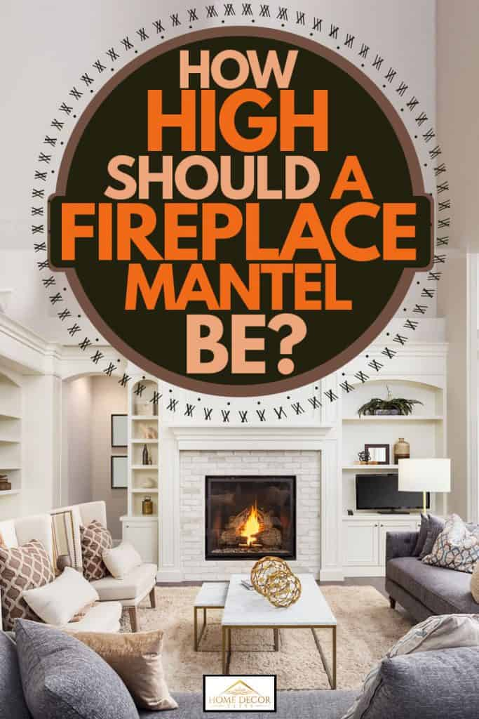 White themed living room with an incorporation of white and gray colors and a fireplace at the middle with white colors, How High Should A Fireplace Mantel Be?