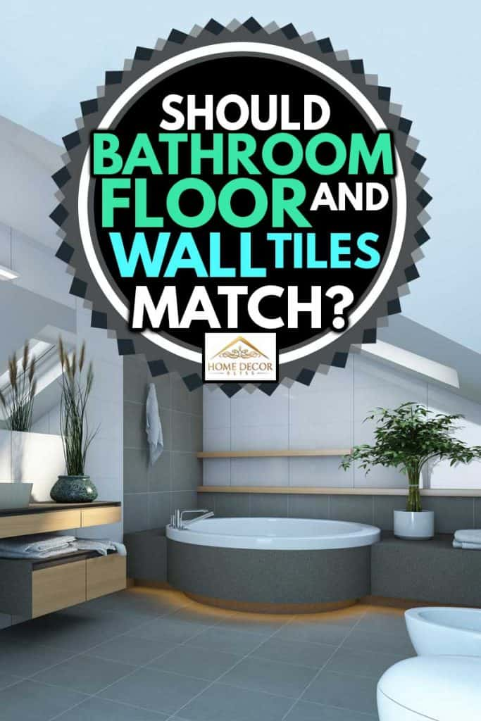 Should Bathroom Floor And Wall Tiles Match Home Decor Bliss