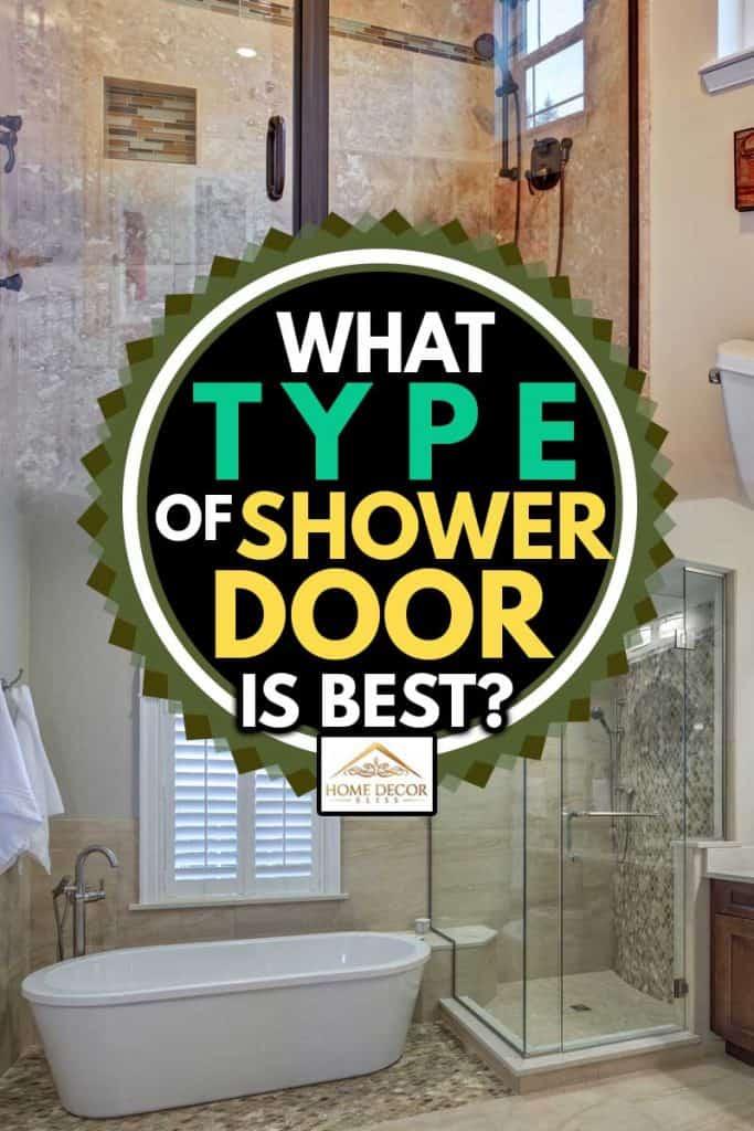 A collage of best bathroom shower door, What Type of Shower Door Is Best?
