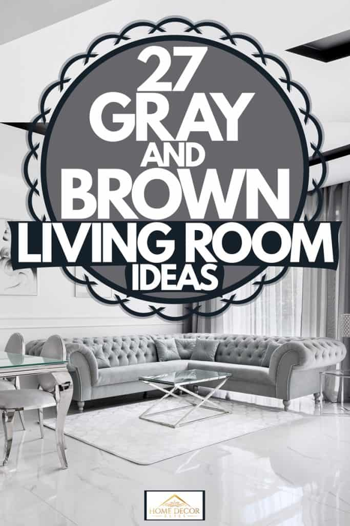 27 Gray And Brown Living Room Ideas, Gray And Brown Living Room