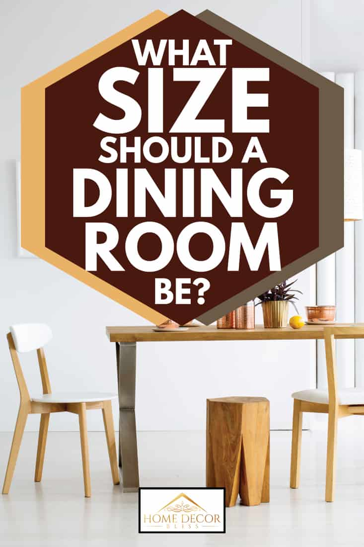 Cozy dining room interior with wooden chairs, what size should a dining room be