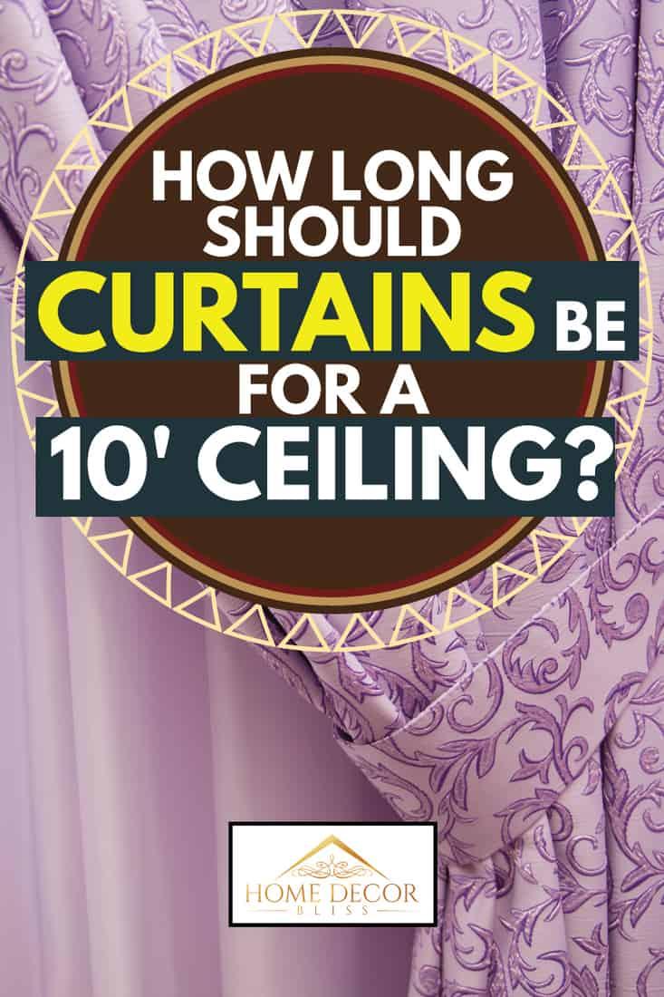 Mor perdeli balkon pencereleri, 10 'Tavan İçin Perdeler Ne Kadar Uzun Olmalı