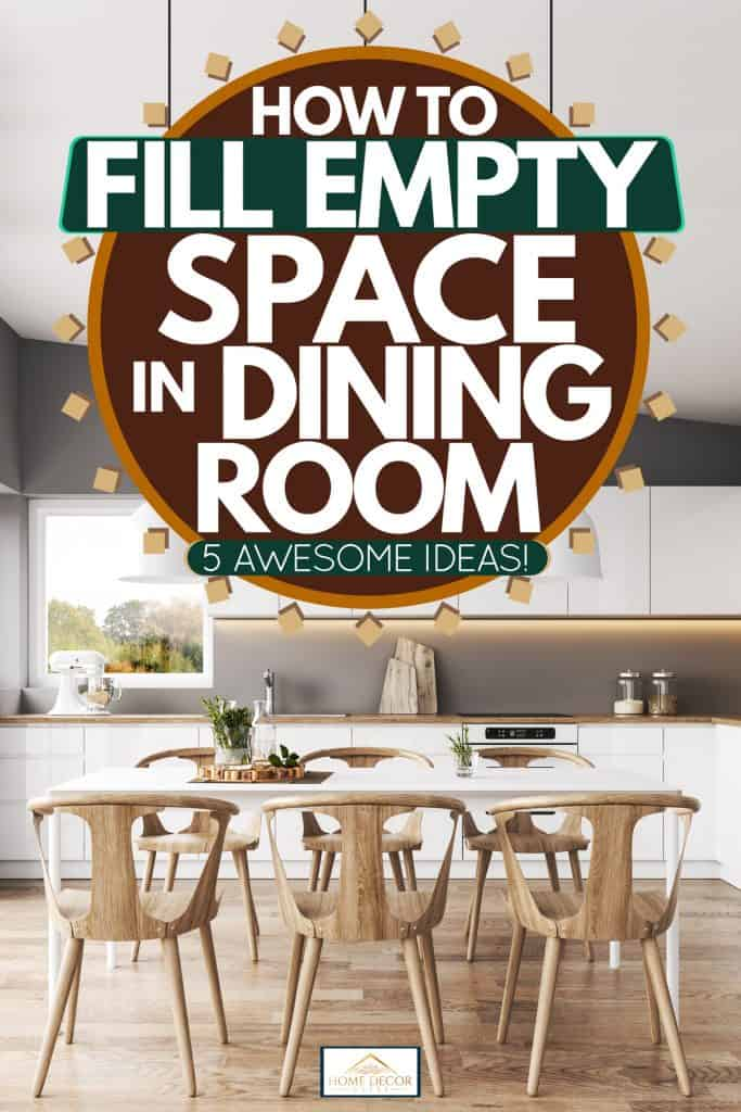 How To Fill Empty Space In Dining Room 5 Awesome Ideas Home Decor Bliss