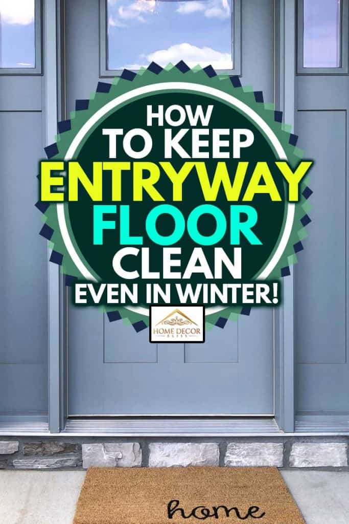 welcome signage and home floor mat at entryway, How To Keep Entryway Floor Clean (Even In Winter!)