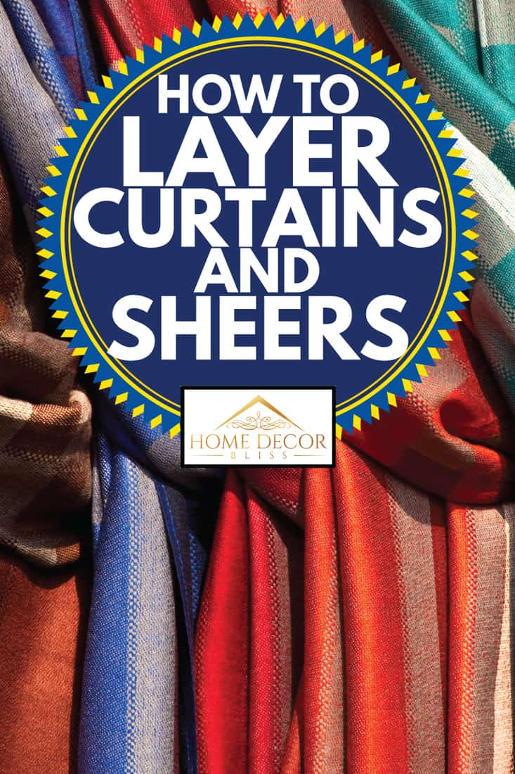 multi colored curtains, how to layer curtains and sheers