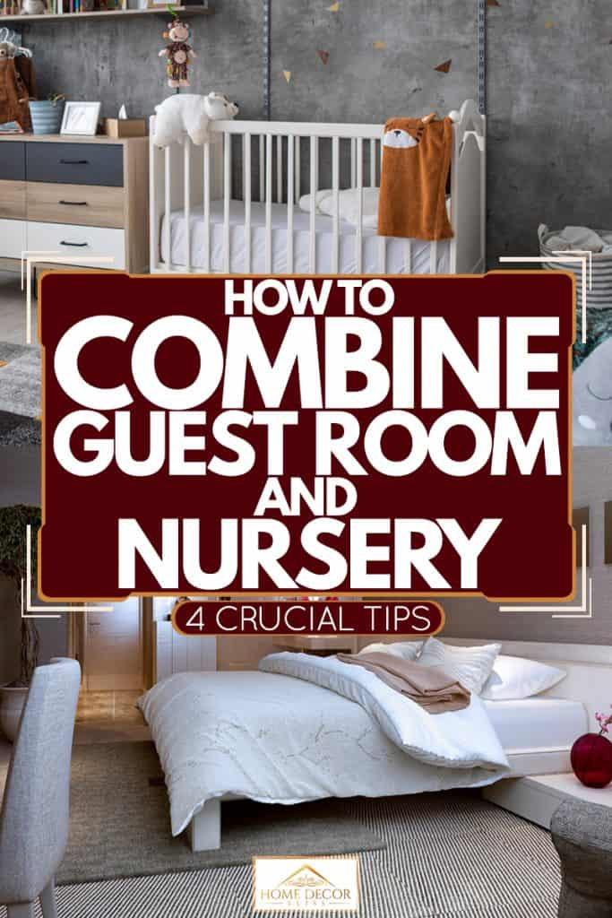 How To Combine Guest Room And Nursery 4 Crucial Tips Home Decor Bliss