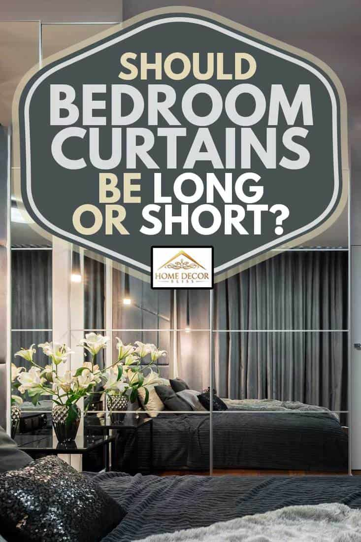 Should Bedroom Curtains Be Long Or Short Home Decor Bliss