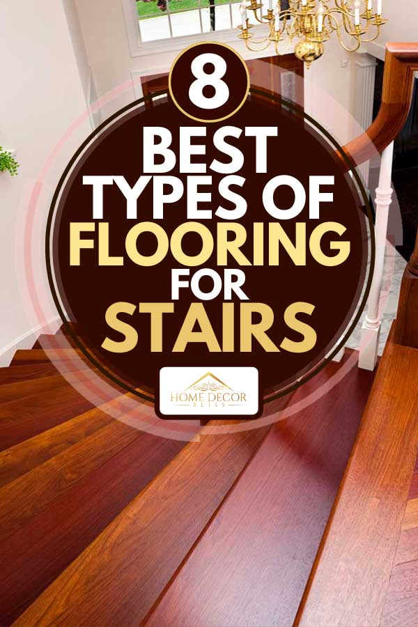 A beautiful winding hardwood staircase in showcase home, 8 Best Types of Flooring for Stairs