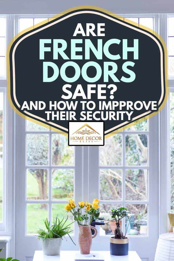 Stylish room interior with french doors and light neutral colours in a modern home, Are French Doors Safe? [And How To Improve Their Security]