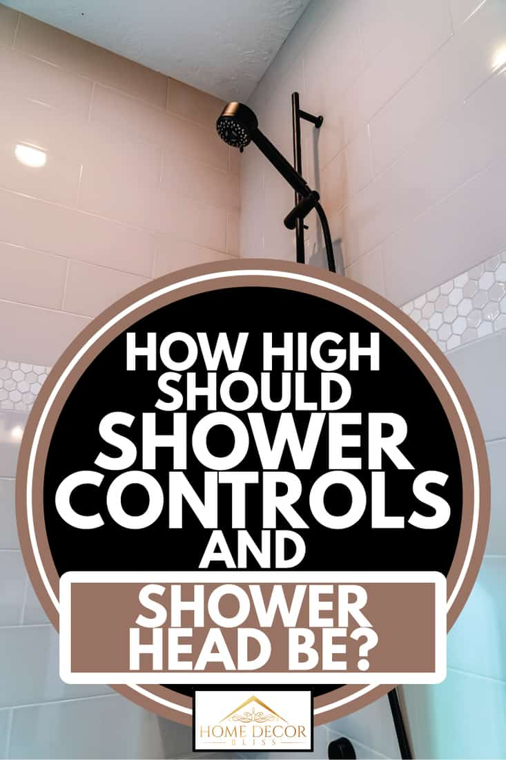 Black round shower head and handle inside the walk in bathroom shower stall, How High Should Shower Controls And Shower Head Be