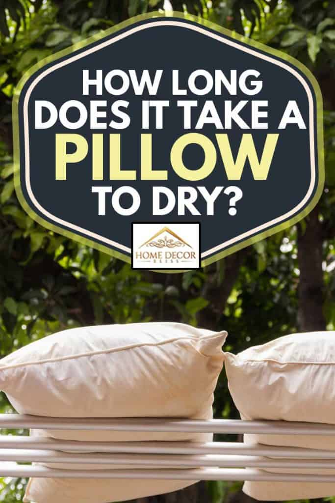 Leaving pillows outside in the sun to dry, How Long Does it Take a Pillow to Dry?