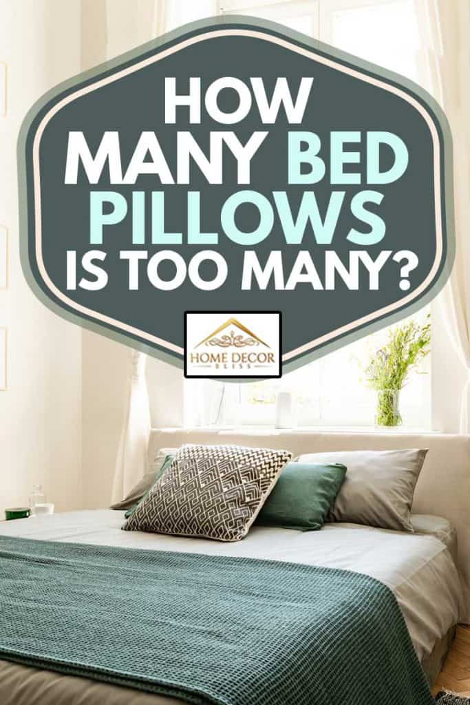 Eco cotton linen and blanket on a bed in nature loving family guest house for spring and summer vacation, How Many Bed Pillows Is Too Many?