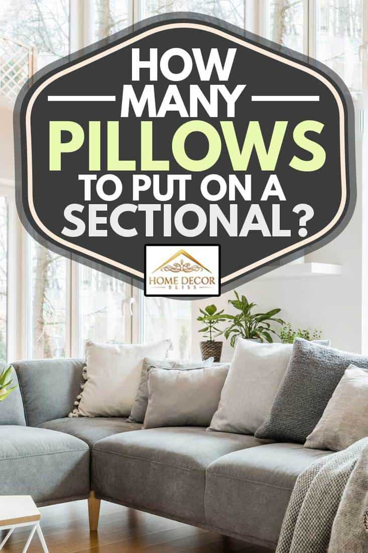 How Many Pillows To Put On A Sectional Home Decor Bliss
