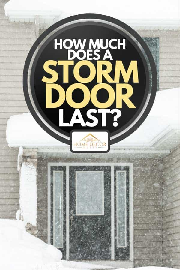 House entry area during a major winter snowstorm, How Much Does A Storm Door Cost?