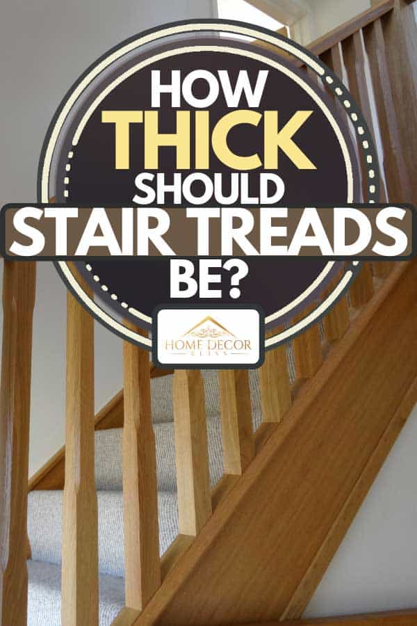 A modern light oak, straight wooden staircase balustrades, How Thick Should Stair Treads Be?