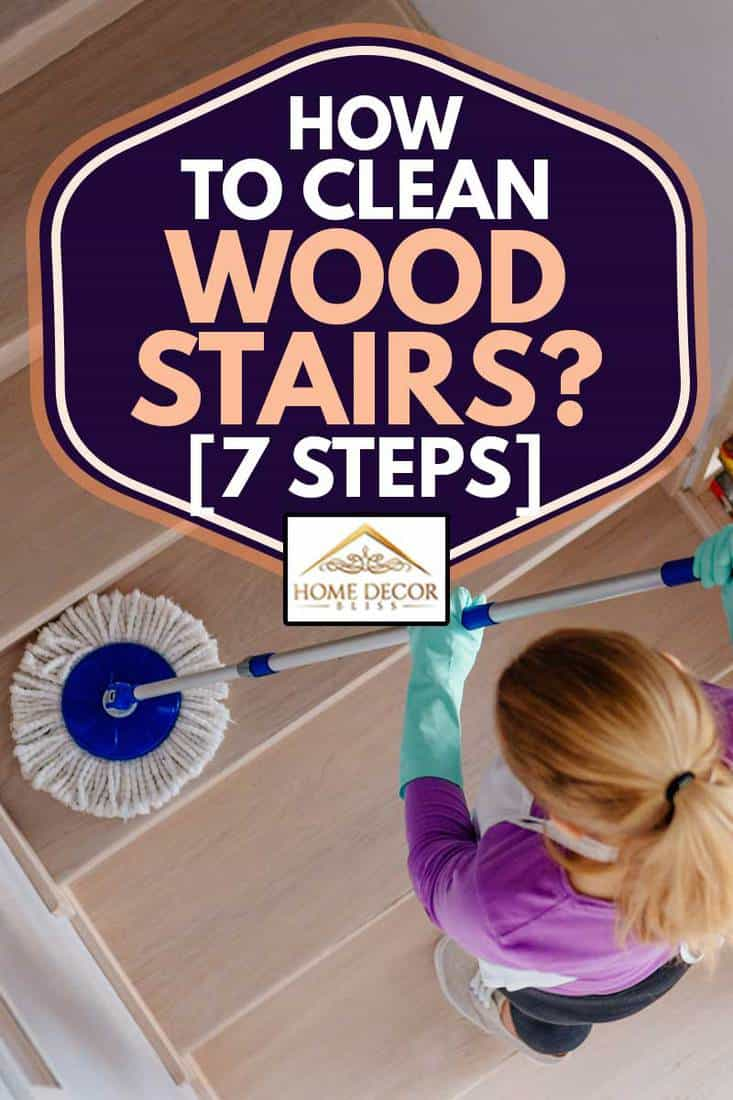 Young woman in white apron cleaning wood stairs, How To Clean Wood Stairs? [7 Steps]
