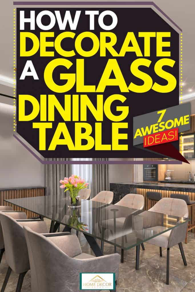 How To Decorate A Glass Dining Table 7 Awesome Ideas Home Decor Bliss