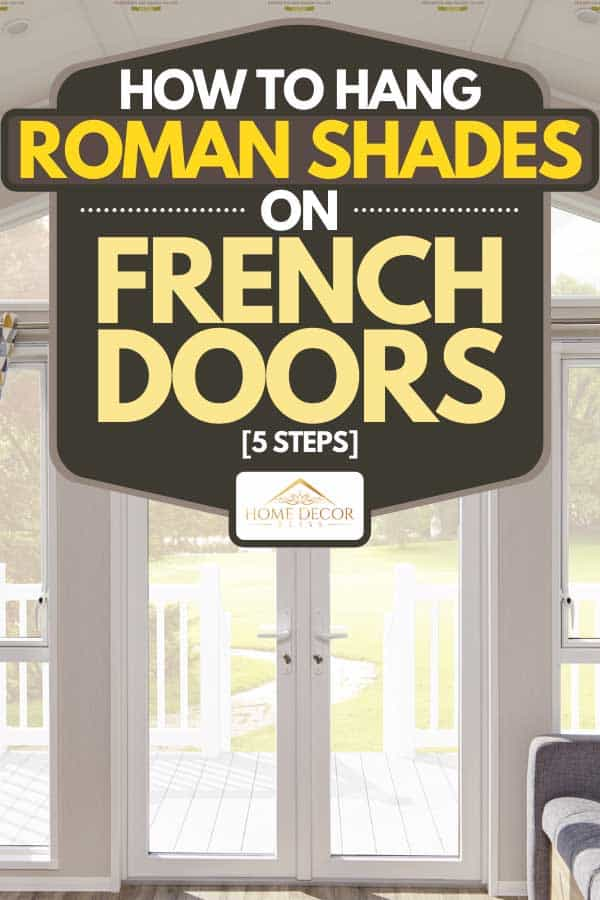 White french door entrance to a living room with view of the front yard, How to Hang Roman Shades on French Doors [5 Steps]