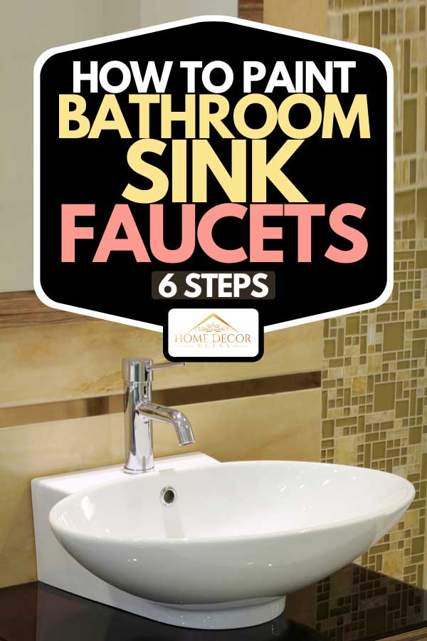 A modern bathroom sink with stainless faucet and mirror, How To Paint Bathroom Sink Faucets [6 Steps]