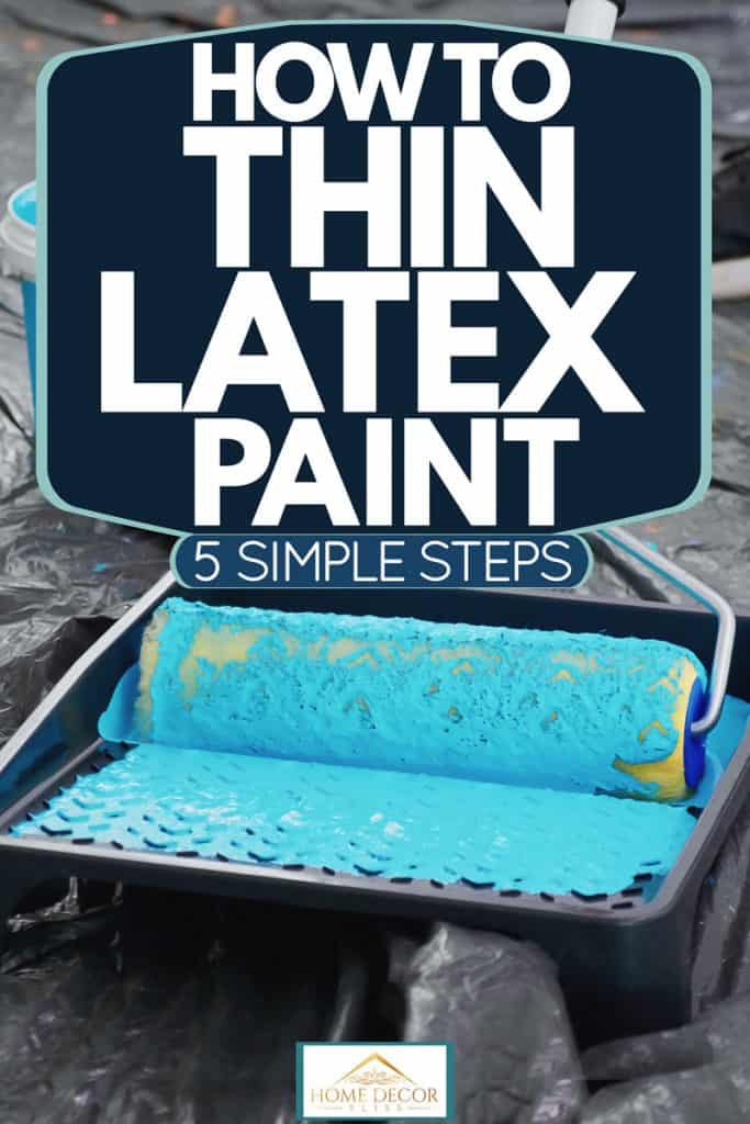 A man rolling his rolling pin on the paint tray with blue paint mixed with latex, How To Thin Latex Paint [5 SIMPLE Steps]