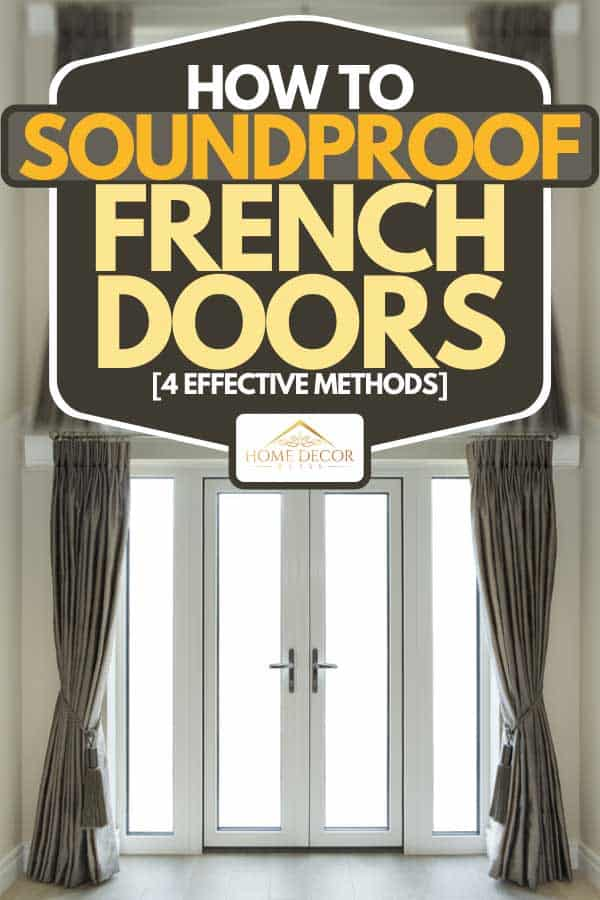 Set of white French doors with an elegant set of bronze coloured silk curtains and light caramel colored walls, How to Soundproof French Doors [4 Effective Methods]